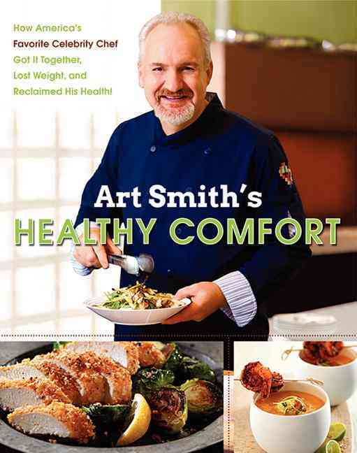 Art Smith's Healthy Comfort By Smith, Art