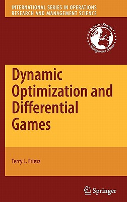 Dynamic Optimization and Differential Games By Friesz, Terry L.